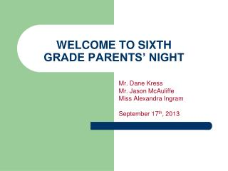 WELCOME TO SIXTH  GRADE PARENTS' NIGHT