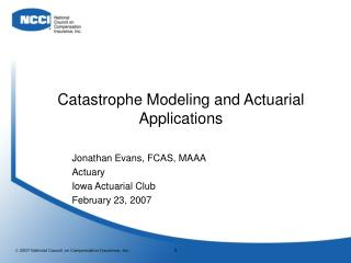Catastrophe Modeling and Actuarial Applications