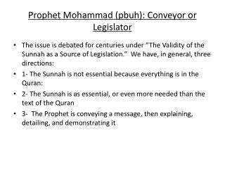 Prophet Mohammad (pbuh): Conveyor or Legislator