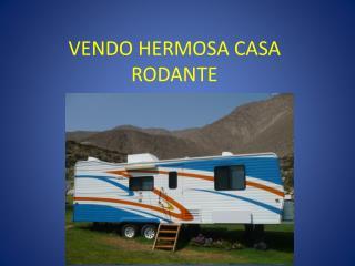 VENDO HERMOSA CASA RODANTE