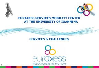 EURAXESS SERVICES MOBILITY CENTER  AT THE UNIVERSITY OF IOANNINA SERVICES & CHALLENGES