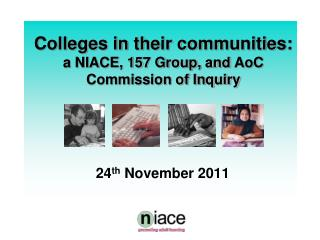 Colleges in their communities: a NIACE, 157 Group, and  AoC  Commission of Inquiry