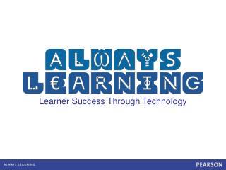 Learner Success Through Technology