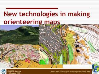 Zentai: New technologies in making orienteering maps
