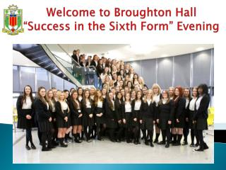 "Welcome to Broughton Hall ""Success in the Sixth Form"" Evening"