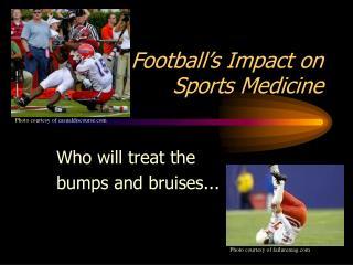 Football's Impact on  Sports Medicine
