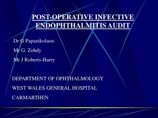 POST-OPERATIVE INFECTIVE ENDOPHTHALMITIS AUDIT