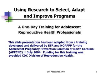 Using Research to Select, Adapt  and Improve Programs A One-Day Training for Adolescent