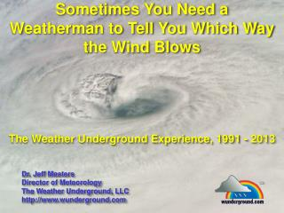 Sometimes You Need a Weatherman to Tell You Which Way the Wind Blows