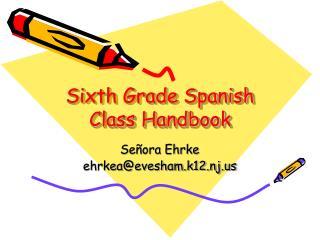 Sixth Grade Spanish Class Handbook