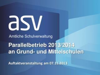 Parallelbetrieb 2013/2014 an Grund- und Mittelschulen