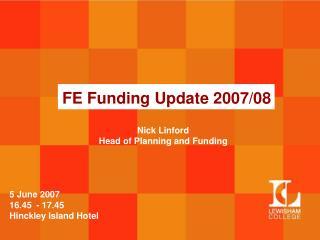FE Funding Update 2007/08