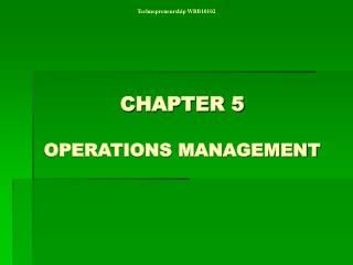 CHAPTER 5 OPERATIONS MANAGEMENT