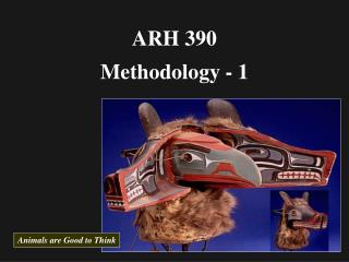 ARH 390 Methodology - 1
