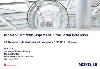 NORD/LB  Structured Finance Europe Mathias Pahlke Head of Infrastructure Europe 22nd March 2012