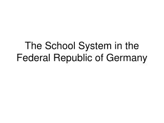 The School System in the Federal Republic of Germany