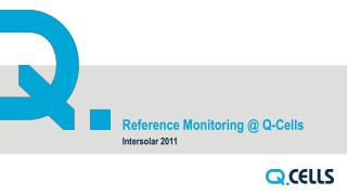 Reference Monitoring @ Q-Cells
