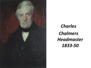 Charles Chalmers Headmaster 1833-50