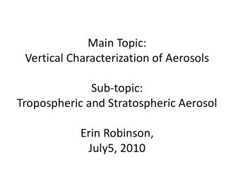 Sub-Project Topic: Tropospheric and Stratospheric Aerosol AOT