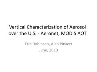 Vertical Characterization of Aerosol over the U.S. -  Aeronet , MODIS AOT