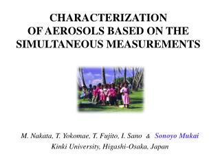CHARACTERIZATION  OF AEROSOLS BASED ON THE SIMULTANEOUS MEASUREMENTS