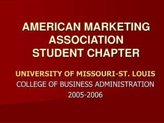 AMERICAN MARKETING ASSOCIATION STUDENT CHAPTER