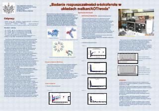 """""""Badanie rozpuszczalności  α -tokoferolu w układach n-alkan/AOT/woda"""" Agnieszka Bartczak"""