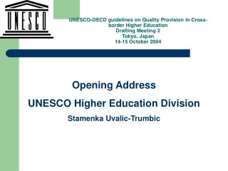 Opening Address UNESCO Higher Education Division Stamenka Uvalic-Trumbic