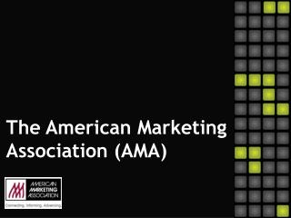 The American Marketing Association (AMA)