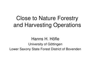 Close to Nature Forestry  and Harvesting Operations