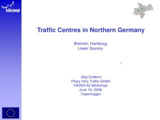 Traffic Centres in Northern Germany Bremen, Hamburg, Lower Saxony  Jörg Dubbert