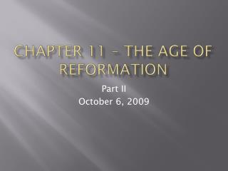 Chapter 11 – The age of reformation