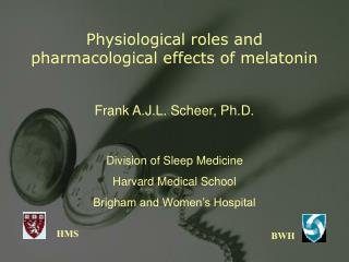 Physiological roles and pharmacological effects of melatonin