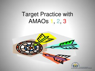 Target Practice with  AMAOs  1 ,  2 ,  3
