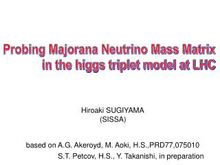 Probing Majorana Neutrino Mass Matrix  in the higgs triplet model at LHC