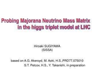 Probing Majorana Neutrino Mass Matrix  in the higgs triplet model at LHC