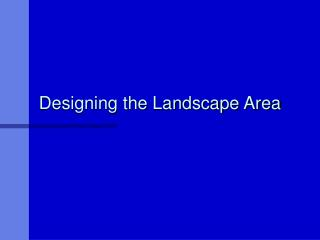 Designing the Landscape Area