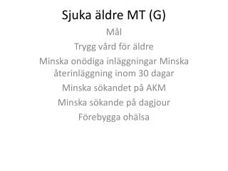 Sjuka äldre MT (G)