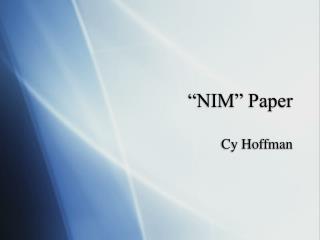 """""""NIM"""" Paper"""