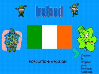 POPULATION: 4 MILLION
