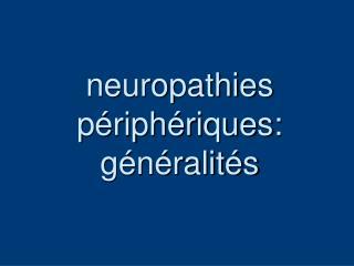 neuropathies périphériques: généralités
