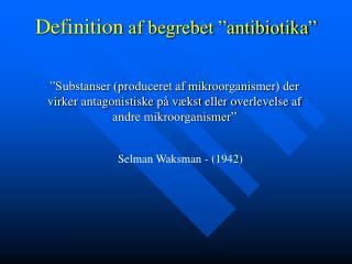 """Definition  af begrebet """"antibiotika"""""""
