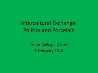 Intercultural Exchange: Politics and Porcelain