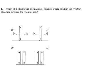 2.The magnetic field of a magnet: (1)affects all objects. (2)is visible.
