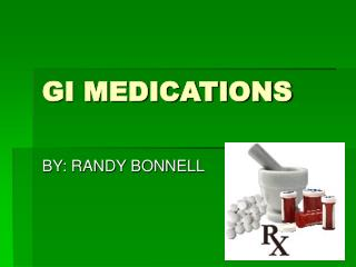 GI MEDICATIONS