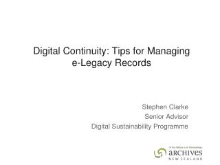 Digital Continuity: Tips for Managing e-Legacy Records