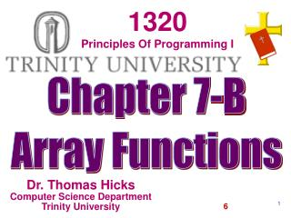 Dr. Thomas Hicks Computer Science Department Trinity University