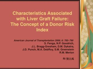 Characteristics Associated with Liver Graft Failure: The Concept of a Donor Risk Index