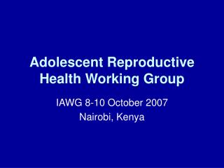 Adolescent Reproductive Health Working Group