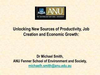 Dr Michael Smith,  ANU Fenner School of Environment and Society, michaelh.smith@anu.au